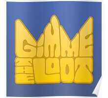 Gimme the Loot Poster