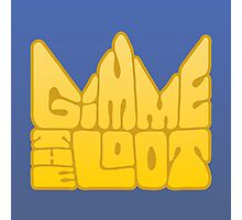 Gimme the Loot Photographic Print