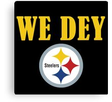 Who Dey - We Dey Steelers Canvas Print