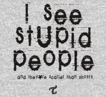 I See Stupid People  by Toradellin