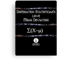 Dominatrix Statisticians... Canvas Print