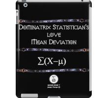 Dominatrix Statisticians... iPad Case/Skin