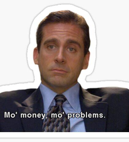 mo money, mo probs Sticker