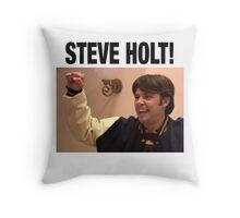 STEVE HOLT! Throw Pillow