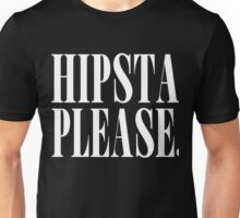 Hipsta Please by RR Unisex T-Shirt
