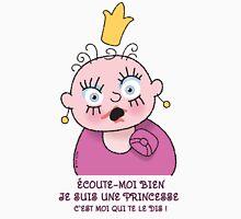 Petite Princesse - Écoute-moi bien Unisex T-Shirt
