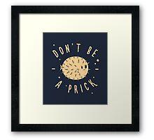Be Cool... Framed Print