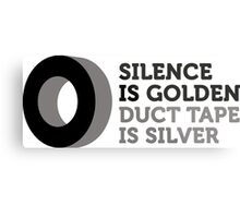 Silence is golden. Duct tape is silver. Metal Print