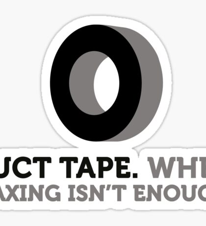 Duct tape. If wax for hair removal is not enough. Sticker
