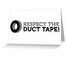 Respect the Duct Tape! Greeting Card