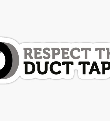 Respect the Duct Tape! Sticker