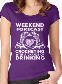 weekend forecast crocheting with a chance of dringking Women's Fitted Scoop T-Shirt