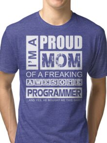 Perfect Gift for Your Mom Tri-blend T-Shirt
