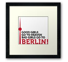 Bad girls go to Berlin! Framed Print