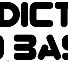 Addicted To Bass Music Quote Sticker