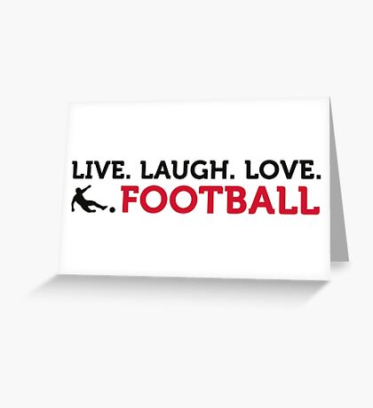 Football Quotes: Lebe. Lache. Love. Football. Greeting Card