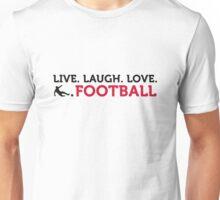 Football Quotes: Lebe. Lache. Love. Football. Unisex T-Shirt