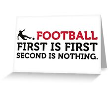 Football Quotes: Only the first place counts! Greeting Card