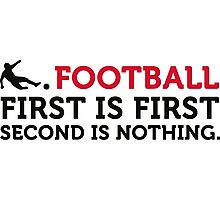 Football Quotes: Only the first place counts! Photographic Print