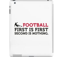 Football Quotes: Only the first place counts! iPad Case/Skin