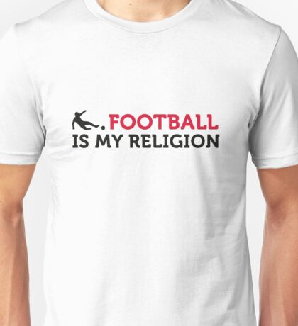 Football Quotes: Soccer Is My Religion Unisex T-Shirt