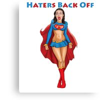Super Miranda Sings, Haters Back Off Canvas Print