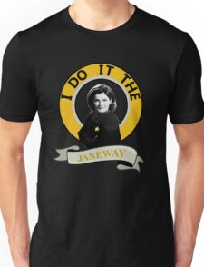 I do it the Janeway Unisex T-Shirt