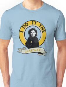 I do it the Janeway Unisex T-Shirt