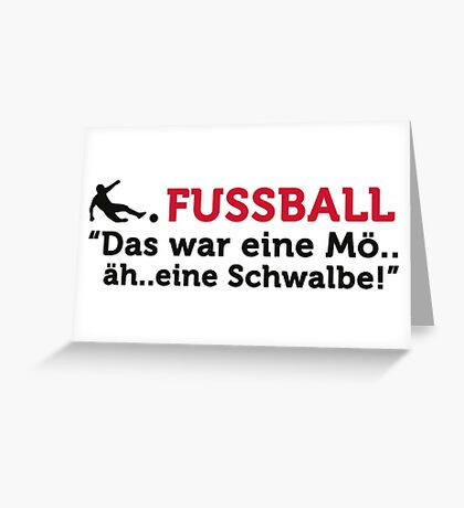 Football Quotes: This was a Mö..äh..eine Swallow Greeting Card