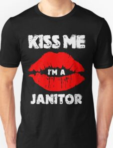 Kiss Me Im A Janitor T-Shirt