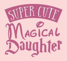 Super cute Magical Daughter Baby Tee