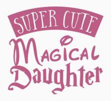 Super cute Magical Daughter Kids Tee