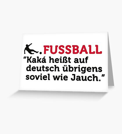 Football Quotes: Kaká is in German by the way ... Greeting Card