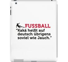 Football Quotes: Kaká is in German by the way ... iPad Case/Skin