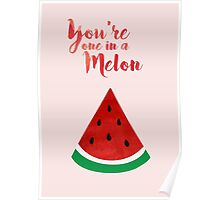 You're one in a melon (watercolour) Poster