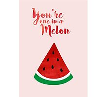 You're one in a melon (watercolour) Photographic Print