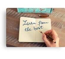 Motivational concept with handwritten text LEARN FROM THE BEST Canvas Print