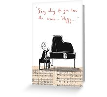 """Sing along if you know the words..."" Greeting Card"