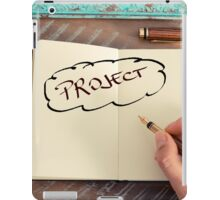 Motivational concept with handwritten text PROJECT iPad Case/Skin