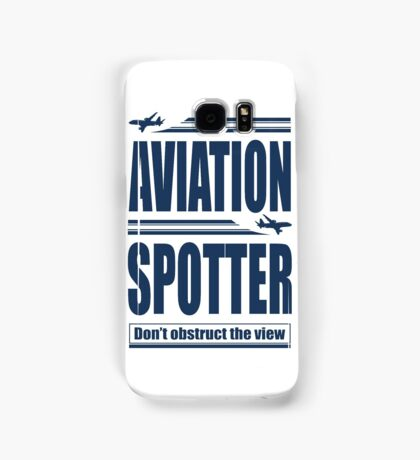 Aviation Spotter the view Samsung Galaxy Case/Skin