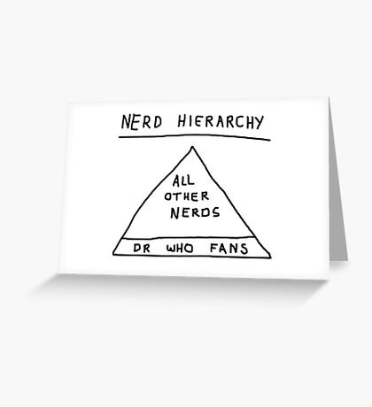 Nerd Hierarchy - Dr Who troll design  Greeting Card