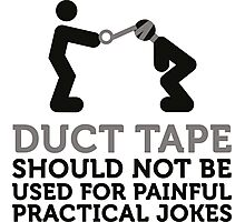 Duct tape is not intended for practical jokes! Photographic Print