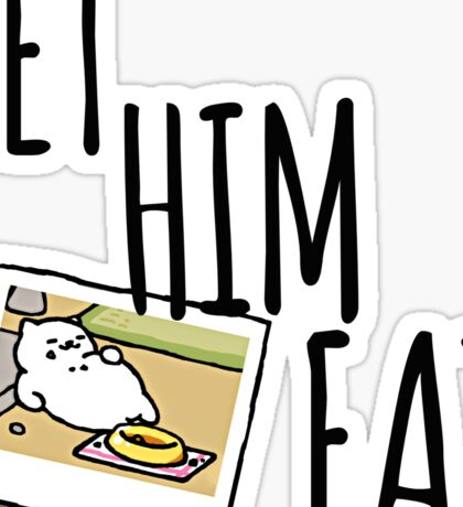 LET HIM EAT Sticker