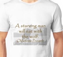 A Starving Man - Oklahoma Proverb Unisex T-Shirt