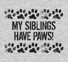 My Siblings Have Paws Baby Tee