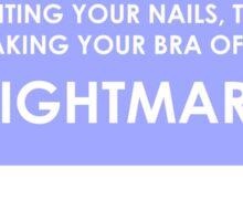 TAKING YOUR BRA OFF - NIGHTMARE Sticker