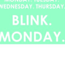 FRIDAY - BLINK - MONDAY Sticker