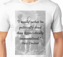 Politically Dead - Davy Crockett Unisex T-Shirt