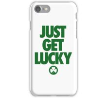 JUST GET LUCKY iPhone Case/Skin