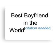 Best Boyfriend in the World - Citation Needed! Canvas Print